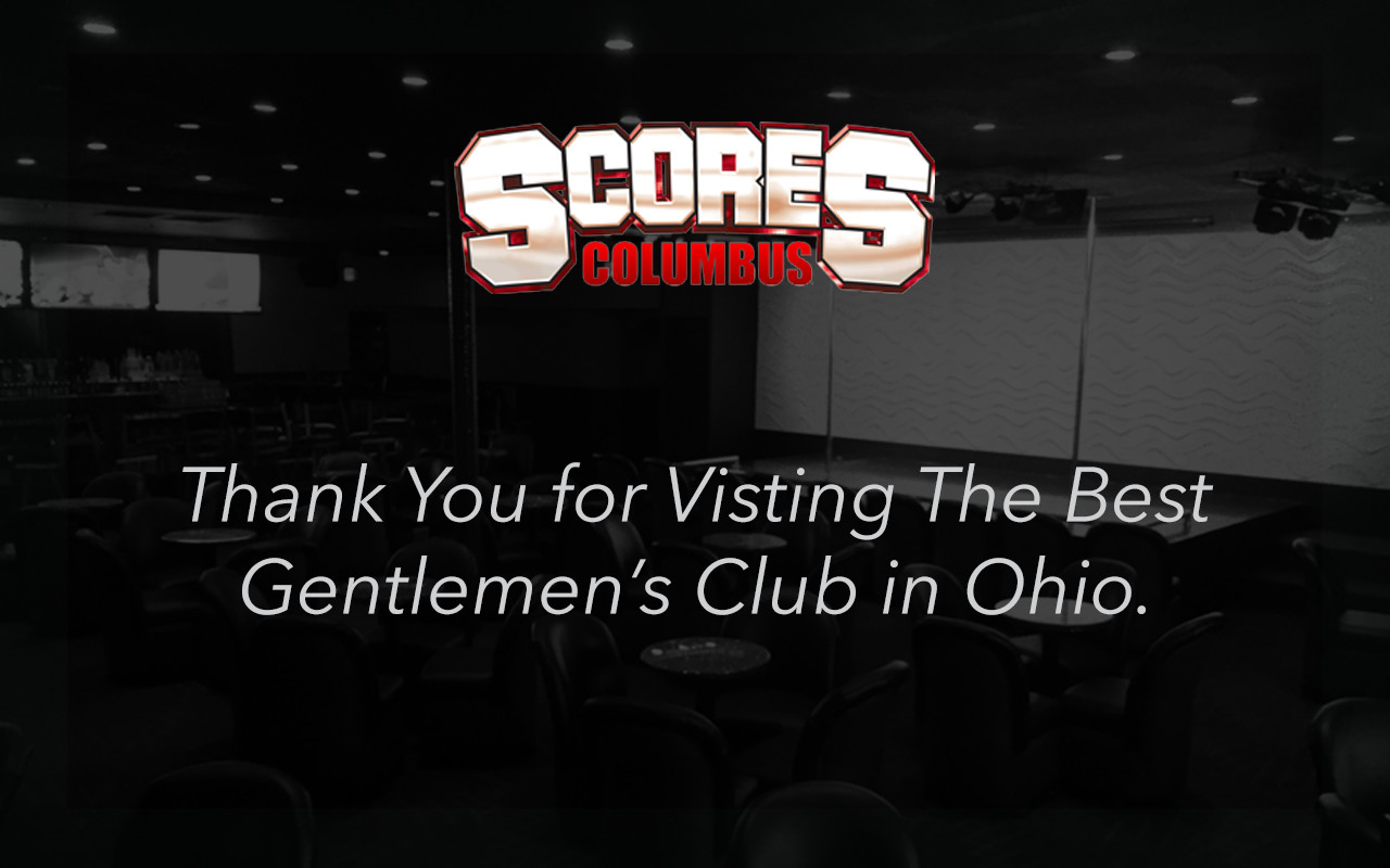 Thank You for Visiting Scores Columbus