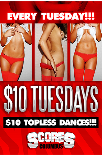 $10 Tuesday @ Scores Columbus | Ohio's #1 Strip Club